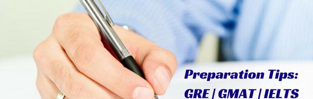 Preparation Tips- GRE | GMAT | IELTS